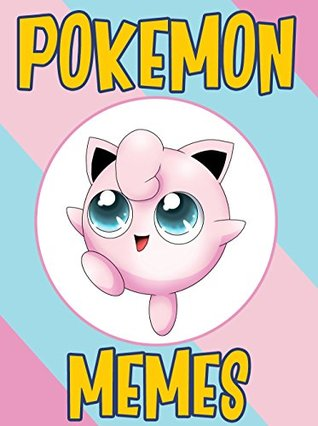 POKEMON: Fresh Pokemon Memes & Joke Book 2017 – Pokemon Memes Free Rein Book: Funny Memes 2017, Ultimate Memes, Memes For Kids, Memes Free, Memes xl, Pikachu Books