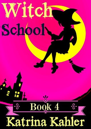 The Book of Dragons (Witch School #4)