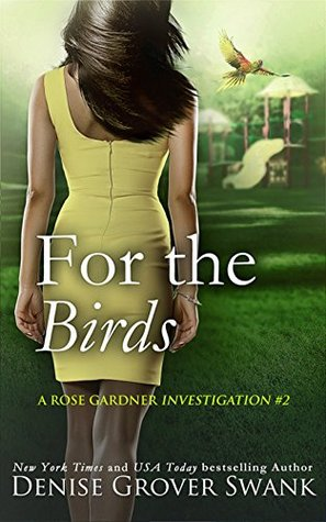 For the Birds (Rose Gardner Investigations #2)