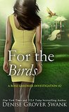 For the Birds (Rose Gardner Investigations #2)