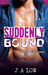 Suddenly Bound (Dirty Texas #3)