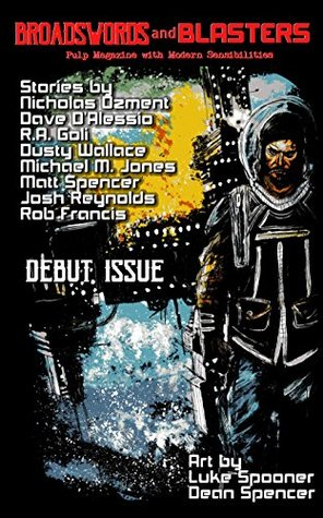 Broadswords and Blasters Issue 1: Pulp Magazine with Modern Sensibilities (Volume 1)