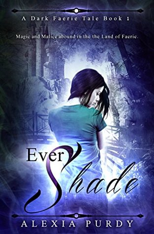 Ever Shade (A Dark Faerie Tale, #1)