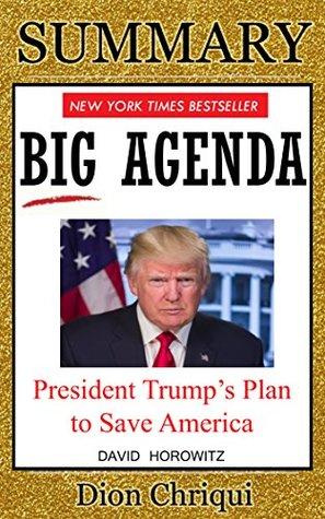 Summary - Big Agenda: President Trump's Plan to Save America