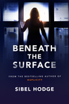 Beneath the Surface by Sibel Hodge