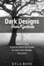 Dark Designs from Kyrobooks Spring 2017