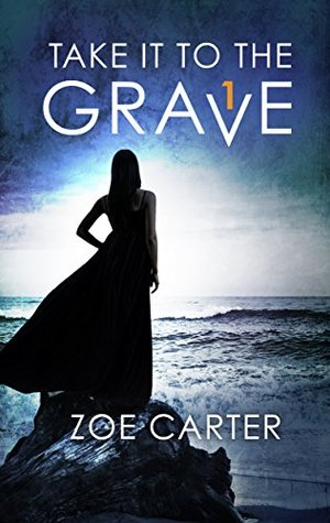 Take It to the Grave Part 1 of 6: Take It to the Grave - Sarah's Story\Take It to the Grave - Maisey's Story