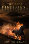 The Last Firehorse
