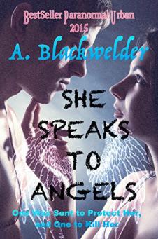 She Speaks to Angels by Ami Blackwelder