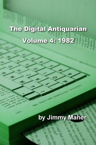 The Digital Antiquarian Volume 4: 1982