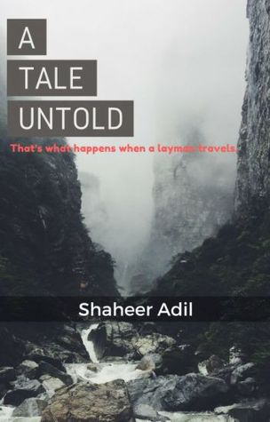 A Tale Untold: That's What Happens When A Layman Travels