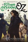 "The ""Wonderful"" Wizard of Futhermucking Oz (Futhermucking Classics #1)"