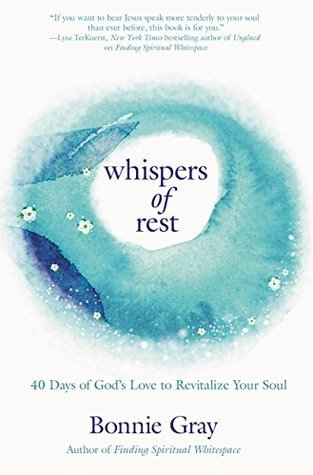 Whispers Of Rest 40 Days Gods Love To Revitalize Your Soul By