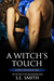 A Witch's Touch (Seven Kingdoms Tales, #3)