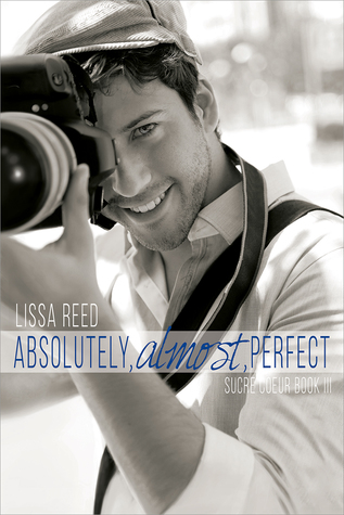 Absolutely, Almost, Perfect (Sucre Coeur, #3)