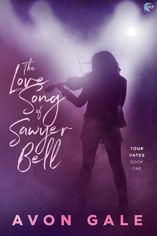 Book Review: The Love Song of Sawyer Bell (Tour Dates #1) by Avon Gale