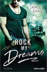 Rock my Dreams by Jamie Shaw