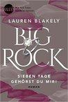 Big Rock - Sieben Tage gehörst du mir! by Lauren Blakely