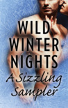 Wild Winter Nights: A Sizzling Sampler: Under Pressure\The Darkest Torment\The Greek's Christmas Bride\Those Texas Nights\Everything for Her\Forged in Desire