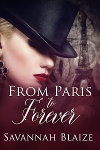 From Paris To Forever by Savannah Blaize