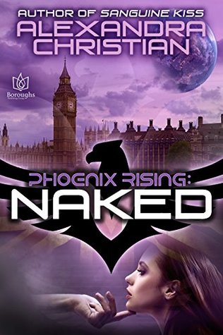 Naked (Phoenix Rising Book 1)