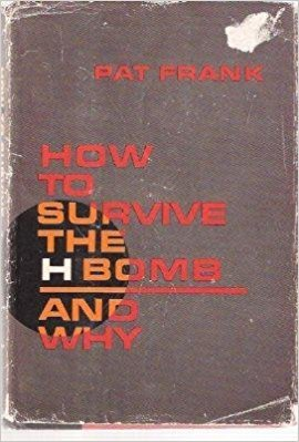How to Survive the H-Bomb...and Why