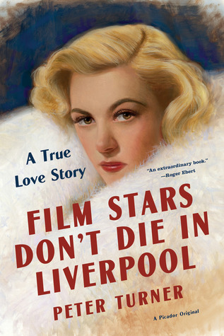 Film Stars Don't Die in Liverpool: A True Love Story