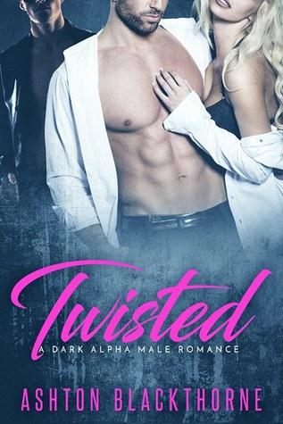 Twisted:  A Dark Alpha Male Romance