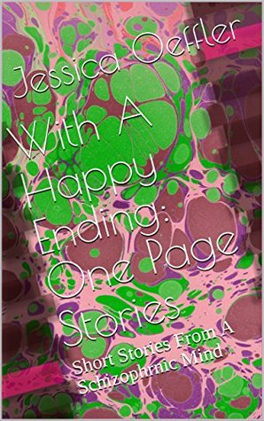 With A Happy Ending: One Page Stories: Short Stories From A