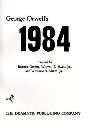 George Orwell's 1984: A Play