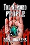 The Almond People by Joel Jurrens