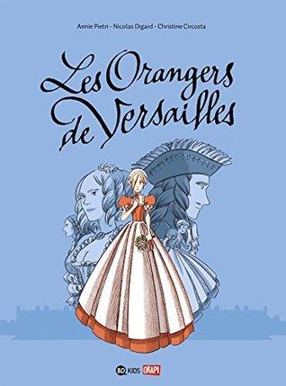 Les orangers de Versailles (Bd Kids)