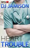 Heart Trouble (Hearts and Health #1; Ashe Sentinel Connections #6)