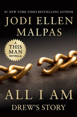 All I Am: Drews Story (This Man, #3.5)