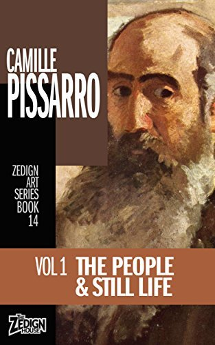 Camille Pissarro - The People & Still Life: Vol 1 (Zedign Art Series Book 14)