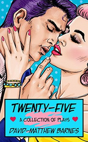 Twenty-Five: A Collection of Plays