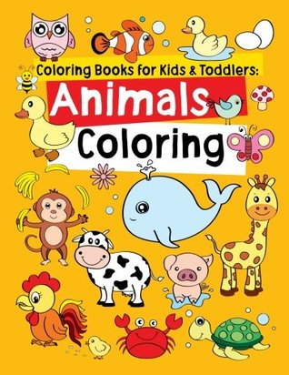 Coloring Books for Kids & Toddlers: Animals Coloring: Children Activity Books for Kids Ages 2-4, 4-8, Boys, Girls, Fun Early Learning, Relaxation for ... Workbooks, Toddler Coloring Book: Volume 1