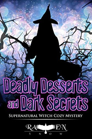 Deadly Desserts and Dark Secrets (Lainswich Witches, #8)