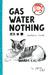Gas, Water, Nothing #4