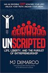 Unscripted by M.J. DeMarco