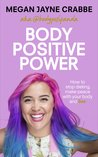 Body Positive Power: How learning to love yourself will save your life