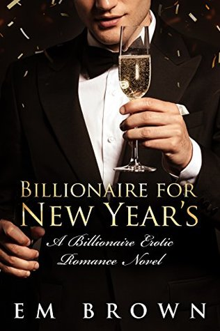 Billionaire for New Year's by Em Brown