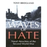 Waves of Hate: Naval Atrocities of the Second World War