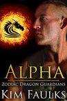 Alpha (Zodiac Dragon Guardians #5)
