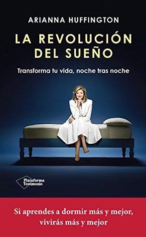 La revolución del sueño: Transforma tu vida, noche tras noche