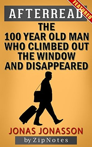 Afterread the 100-Year-Old Man Who Climbed Out the Window and Disappeared by Jonas Jonasson | Summary Now