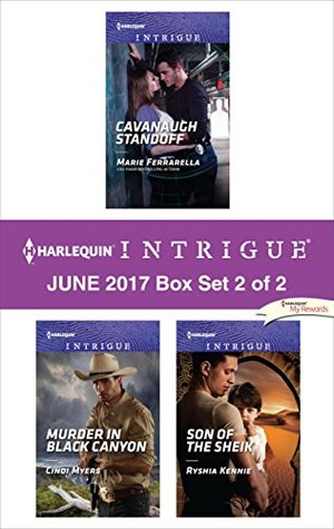 Harlequin Intrigue June 2017 - Box Set 2 of 2: Cavanaugh Standoff\Murder in Black Canyon\Son of the Sheik