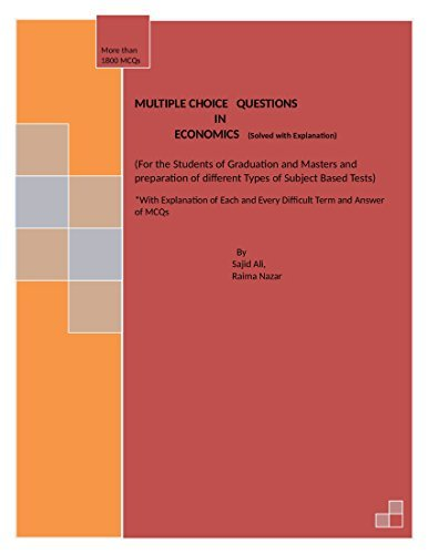 MULTIPLE CHOICE QUESTIONS OF ECONOMICS: With Explanation of Each and Every Term and Answer of MCQs