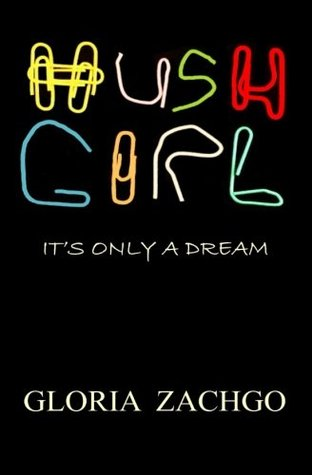 HUSH GIRL by Gloria Zachgo