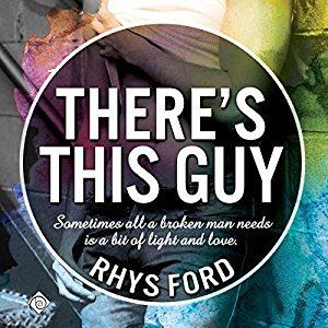 Audio Book Review: There's This Guy by Rhys Ford (Author) & Greg Tremblay (Narrator)